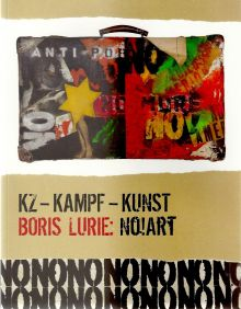 KZ – KAMPF – KUNST. Boris Lurie: NO!art exhibition catalog
